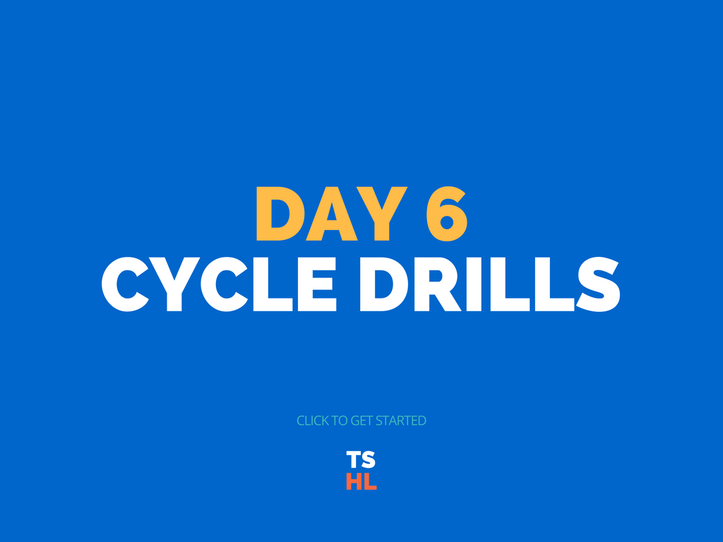 day 6 cycle drills